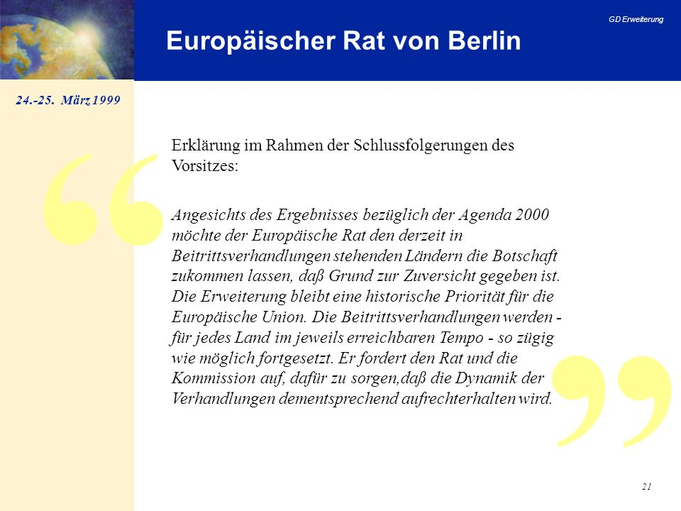 GD Erweiterung 21 Europäischer Rat von Berlin Erklärung im Rahmen der Schlussfolgerungen des Vorsitzes: Angesichts des Ergebnisses bezüglich der Agend