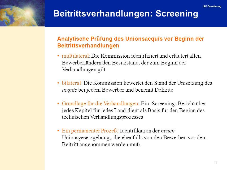 GD Erweiterung 33 Beitrittsverhandlungen: Screening multilateral: Die Kommission identifiziert und erläutert allen Bewerberländern den Besitzstand, de