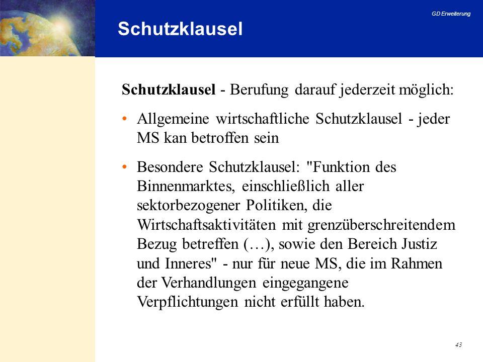 GD Erweiterung 43 Schutzklausel Schutzklausel - Berufung darauf jederzeit möglich: Allgemeine wirtschaftliche Schutzklausel - jeder MS kan betroffen s