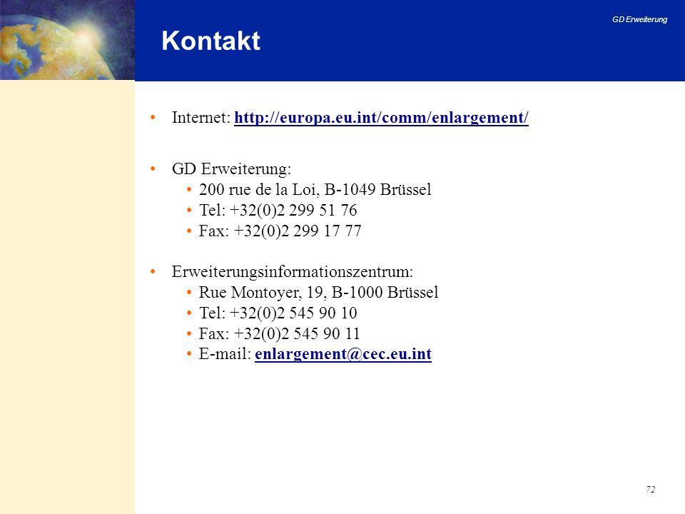 GD Erweiterung 72 Kontakt Internet: http://europa.eu.int/comm/enlargement/ GD Erweiterung: 200 rue de la Loi, B-1049 Brüssel Tel: +32(0)2 299 51 76 Fa
