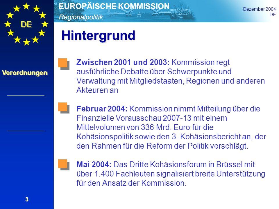 Regionalpolitik EUROPÄISCHE KOMMISSION Dezember 2004 DE Verordnungen 3 Hintergrund Zwischen 2001 und 2003: Kommission regt ausführliche Debatte über S
