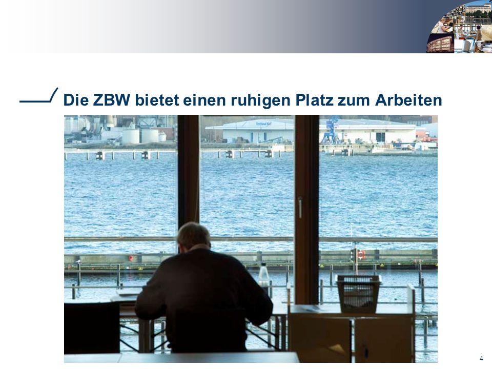 4 Die ZBW bietet einen ruhigen Platz zum Arbeiten