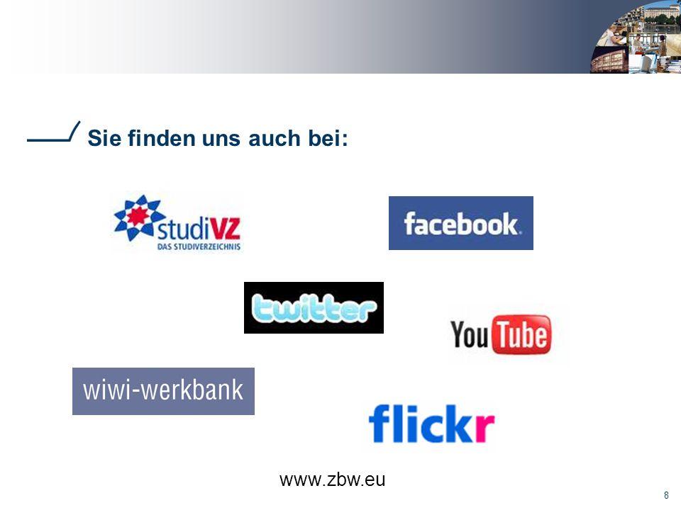 8 Sie finden uns auch bei: www.zbw.eu
