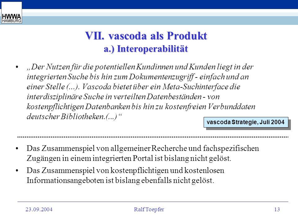 23.09.2004Ralf Toepfer12 VI. vascoda als Organisation Bislang arbeiten die vascoda-Partner in einer strategischen Allianz zusammen Um die Aufgaben kün