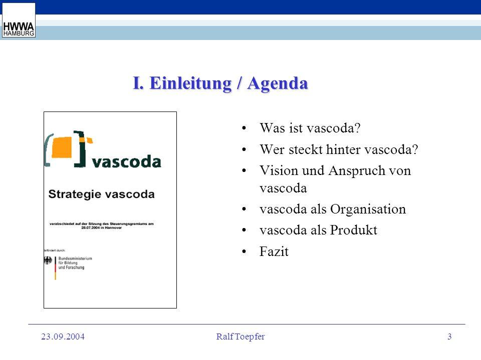 23.09.2004Ralf Toepfer3 I.Einleitung / Agenda Was ist vascoda.