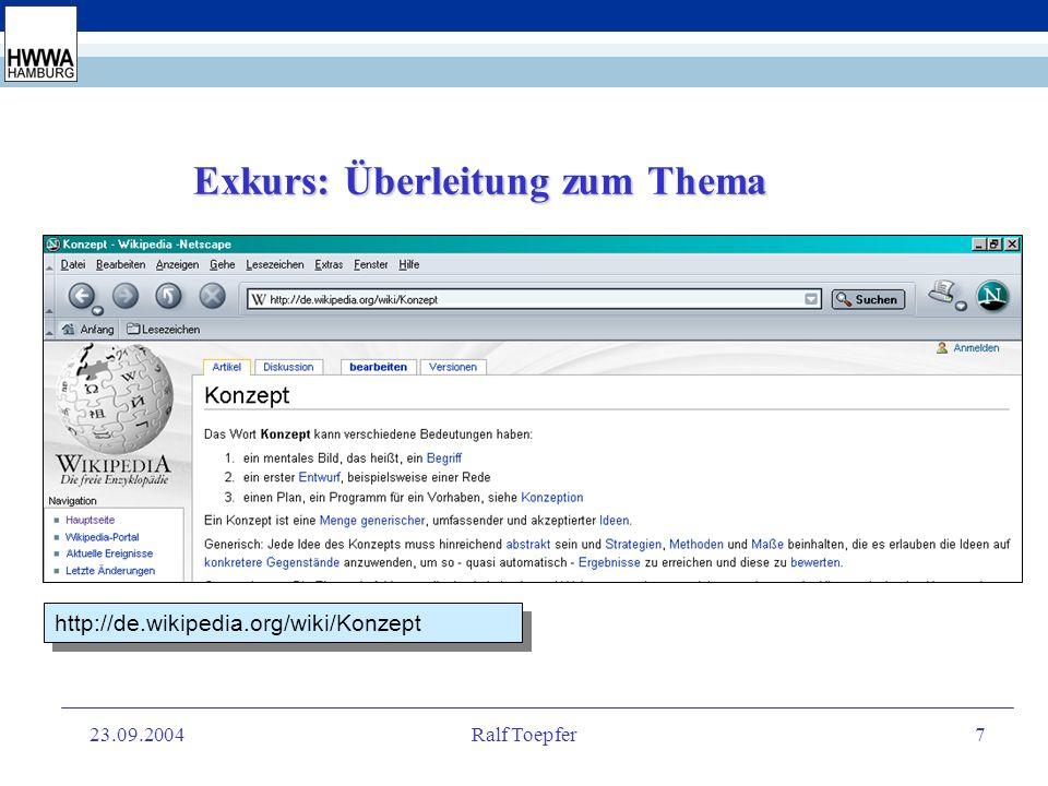 23.09.2004Ralf Toepfer7 Exkurs: Überleitung zum Thema http://de.wikipedia.org/wiki/Konzept