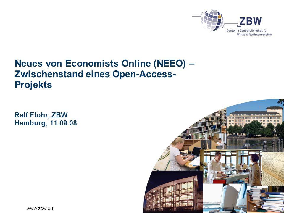 www.zbw.eu Neues von Economists Online (NEEO) – Zwischenstand eines Open-Access- Projekts Ralf Flohr, ZBW Hamburg, 11.09.08
