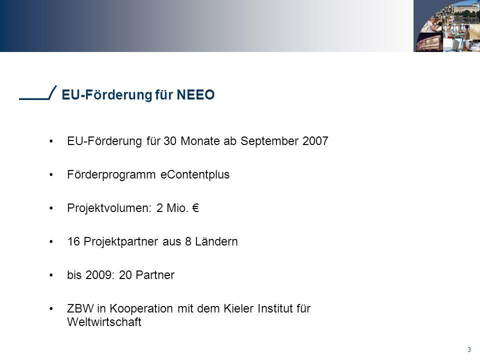 3 EU-Förderung für NEEO EU-Förderung für 30 Monate ab September 2007 Förderprogramm eContentplus Projektvolumen: 2 Mio.