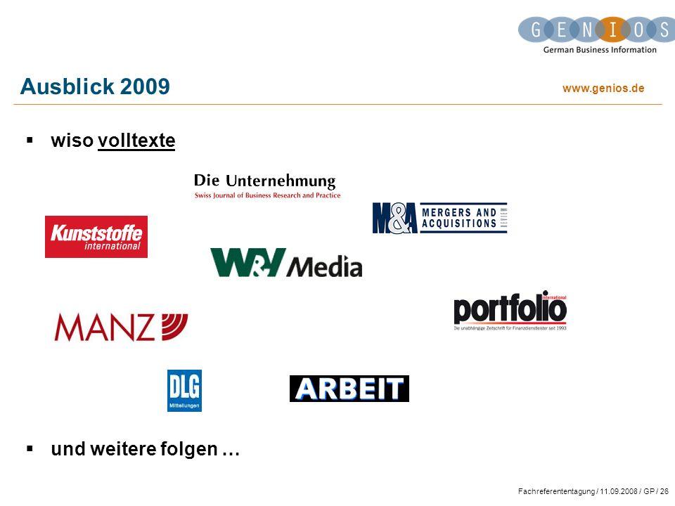 www.genios.de Fachreferententagung / 11.09.2008 / GP / 26 Ausblick 2009 wiso volltexte und weitere folgen …