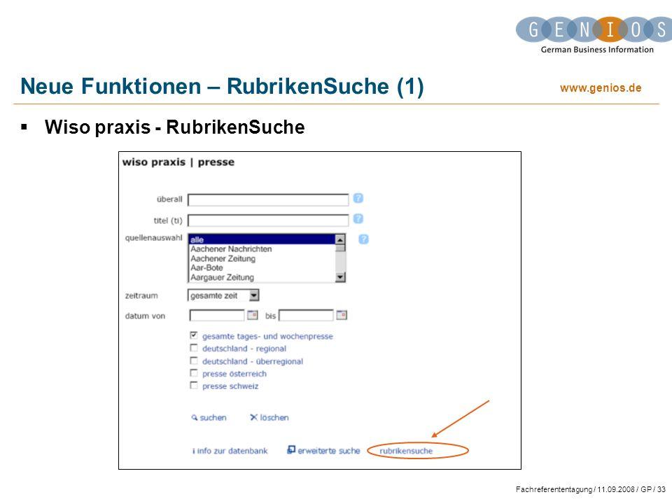 www.genios.de Fachreferententagung / 11.09.2008 / GP / 33 Neue Funktionen – RubrikenSuche (1) Wiso praxis - RubrikenSuche