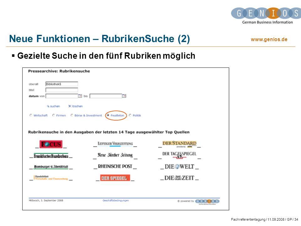 www.genios.de Fachreferententagung / 11.09.2008 / GP / 34 Neue Funktionen – RubrikenSuche (2) Gezielte Suche in den fünf Rubriken möglich