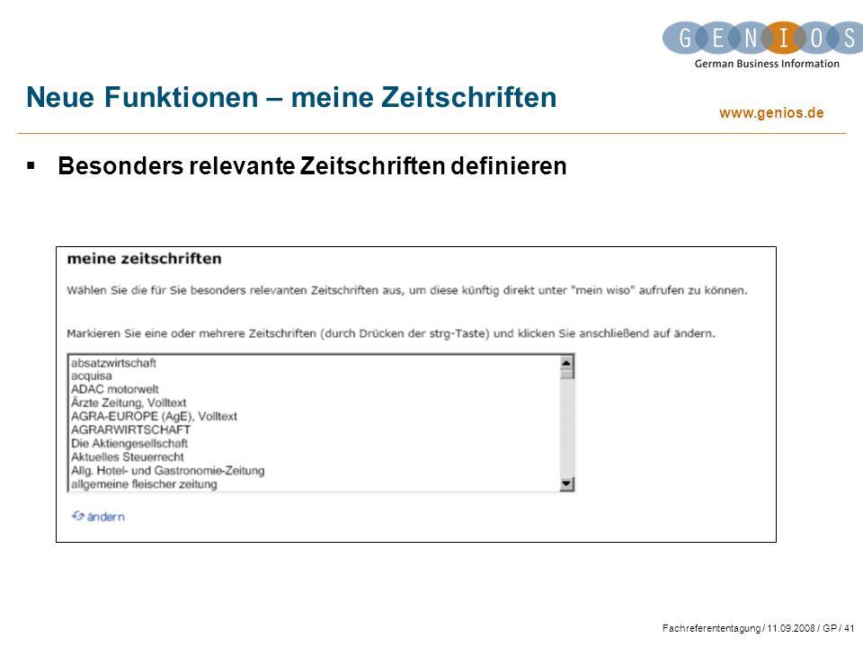 www.genios.de Fachreferententagung / 11.09.2008 / GP / 41 Neue Funktionen – meine Zeitschriften Besonders relevante Zeitschriften definieren