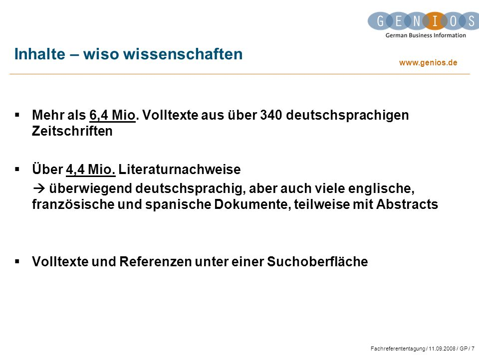 www.genios.de Fachreferententagung / 11.09.2008 / GP / 18 Recherche - Merkliste Download der Merkliste möglich csv-Datei oder RIS-Format Merkliste von jeder Seite aus über die linke Navigation erreichbar Export in Literaturverwaltungsprogramme