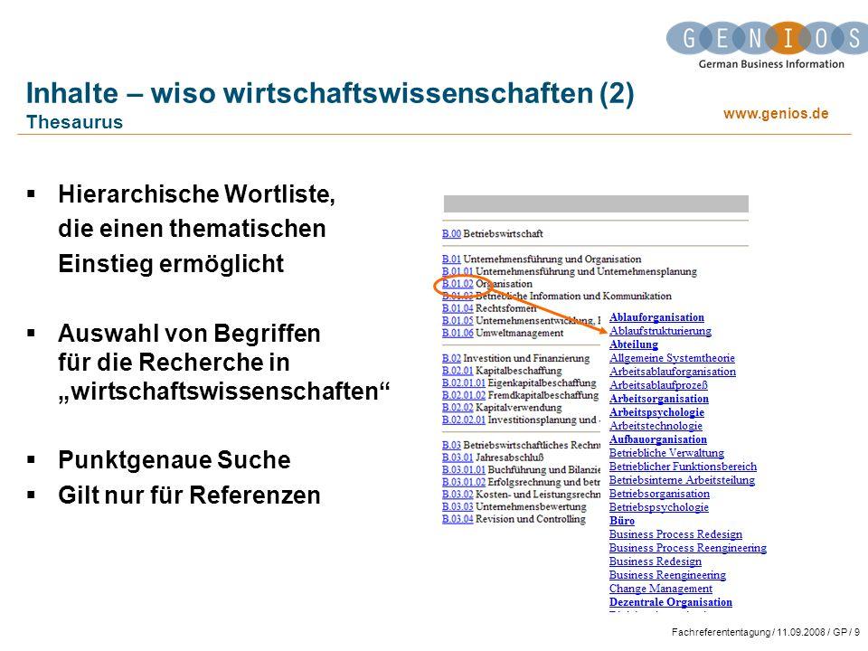 www.genios.de Fachreferententagung / 11.09.2008 / GP / 10 Inhalte – wiso wirtschaftswissenschaften (3) GENIOS-Volltexte sind integriert in die Suchmaske mit den Referenzen 6,4 Millionen Artikel Recherche direkt im Volltext der Artikel Inhaltsverzeichnisse für die einzelnen Volltextzeitschriften Z.B.