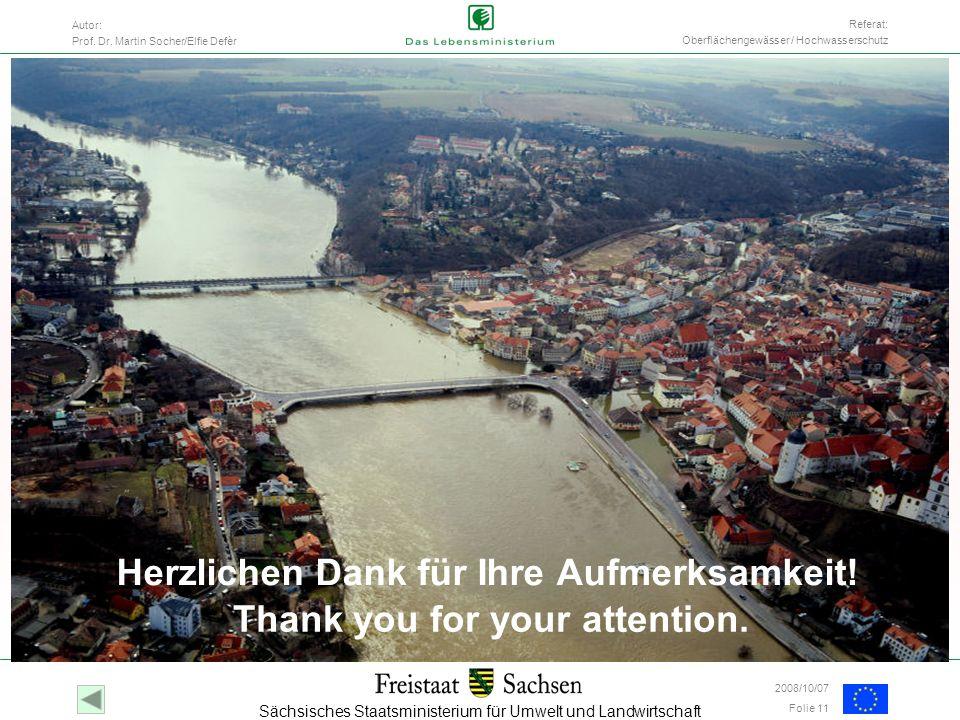 Sächsisches Staatsministerium für Umwelt und Landwirtschaft Autor: Prof. Dr. Martin Socher/Elfie Defèr Folie 11 Referat: Oberflächengewässer / Hochwas