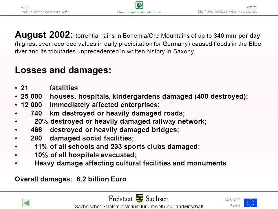 Sächsisches Staatsministerium für Umwelt und Landwirtschaft Autor: Prof. Dr. Martin Socher/Elfie Defèr Folie 3 Referat: Oberflächengewässer / Hochwass