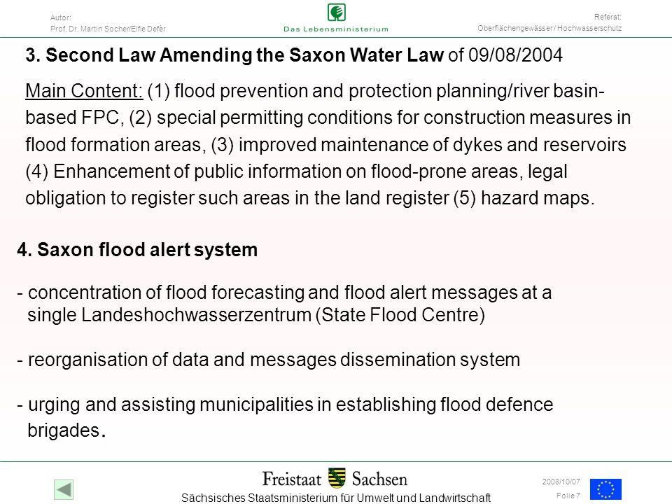 Sächsisches Staatsministerium für Umwelt und Landwirtschaft Autor: Prof. Dr. Martin Socher/Elfie Defèr Folie 7 Referat: Oberflächengewässer / Hochwass