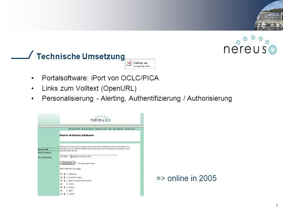 7 Technische Umsetzung Portalsoftware: iPort von OCLC/PICA Links zum Volltext (OpenURL) Personalisierung - Alerting, Authentifizierung / Authorisierung => online in 2005