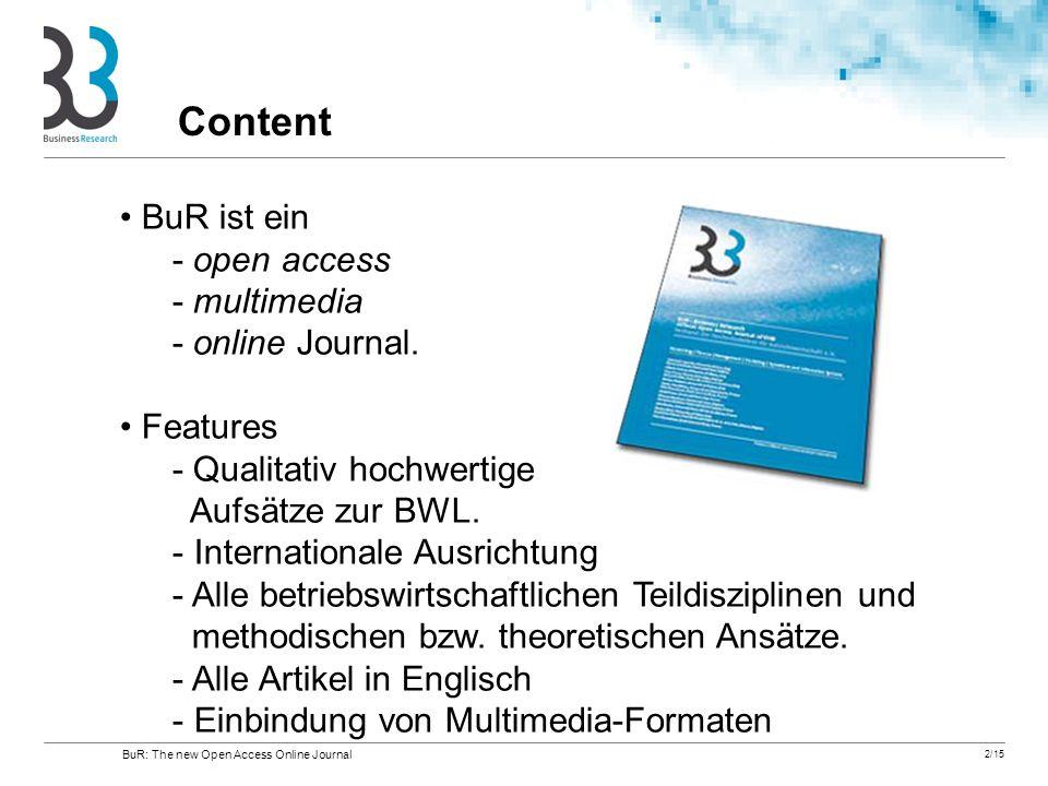 2/15 BuR ist ein - open access - multimedia - online Journal. Features - Qualitativ hochwertige Aufsätze zur BWL. - Internationale Ausrichtung - Alle