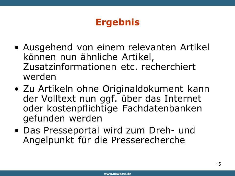 www.newbase.de 15 Ergebnis Ausgehend von einem relevanten Artikel können nun ähnliche Artikel, Zusatzinformationen etc.