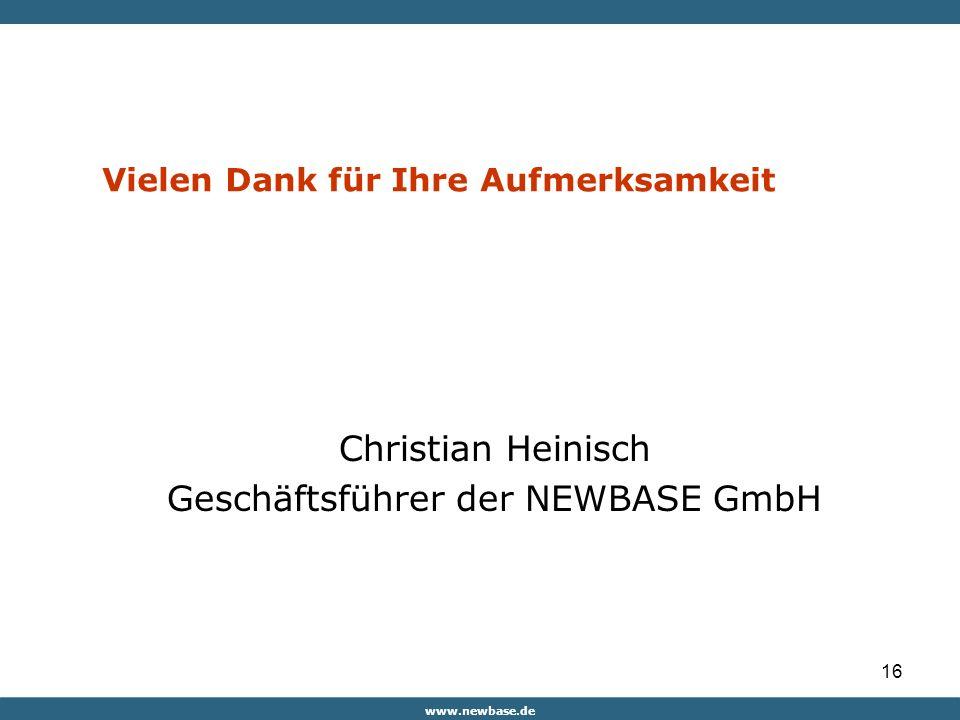www.newbase.de 16 Vielen Dank für Ihre Aufmerksamkeit Christian Heinisch Geschäftsführer der NEWBASE GmbH