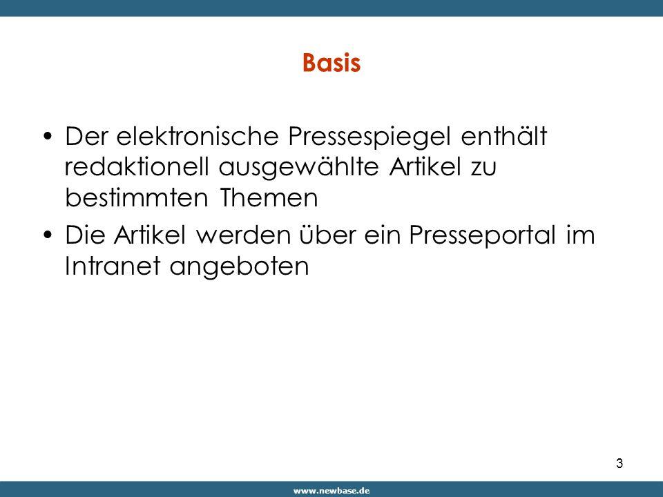 www.newbase.de 3 Basis Der elektronische Pressespiegel enthält redaktionell ausgewählte Artikel zu bestimmten Themen Die Artikel werden über ein Presseportal im Intranet angeboten