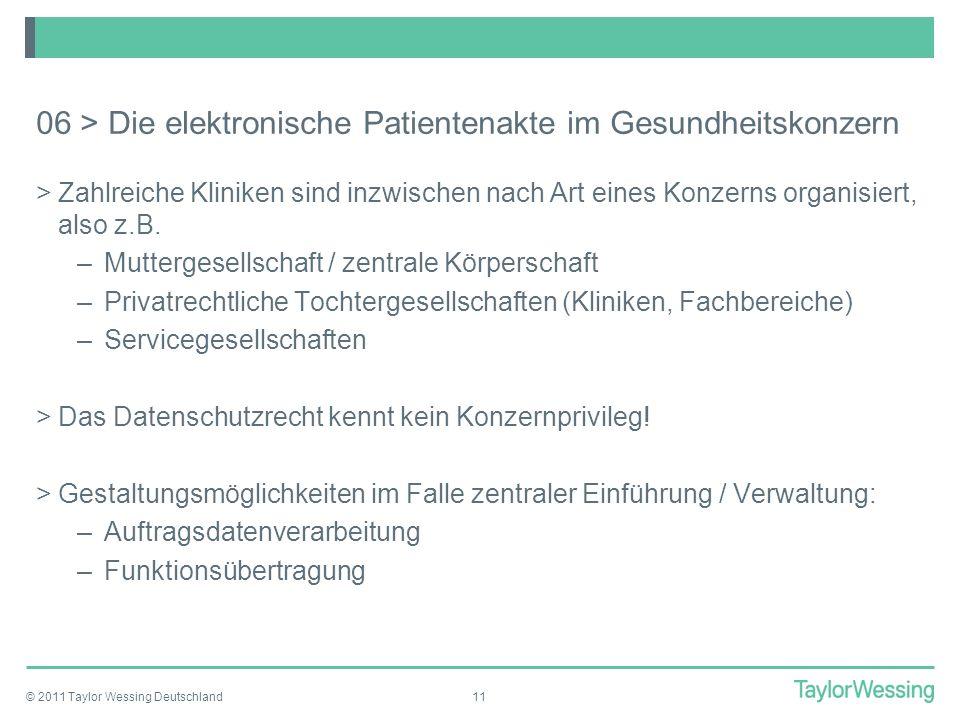 © 2011 Taylor Wessing Deutschland11 06 > Die elektronische Patientenakte im Gesundheitskonzern >Zahlreiche Kliniken sind inzwischen nach Art eines Kon