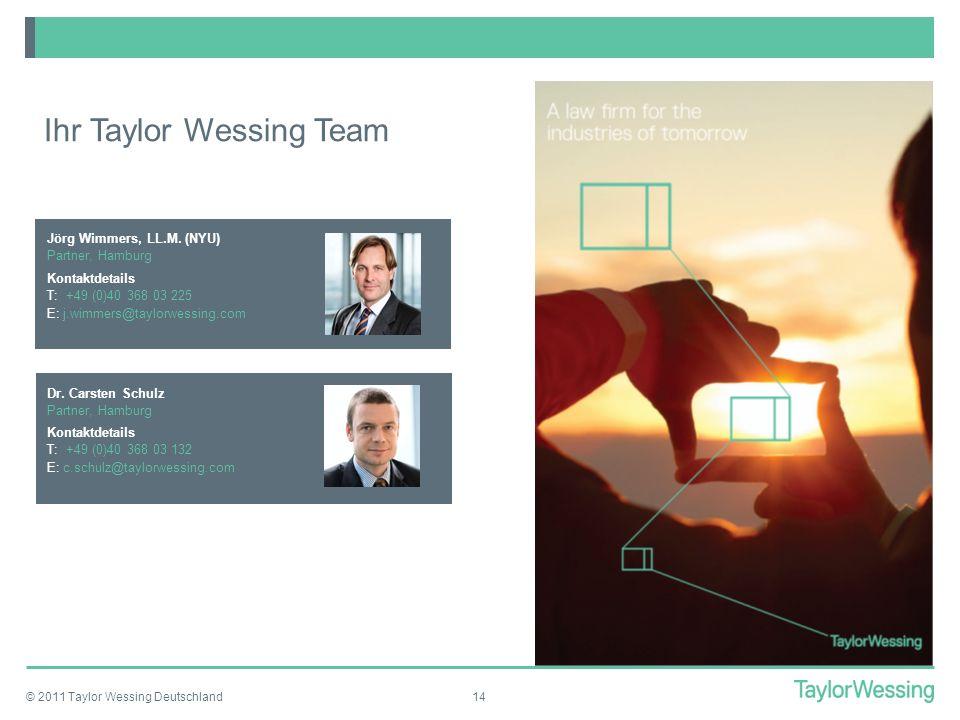 © 2011 Taylor Wessing Deutschland14 Ihr Taylor Wessing Team Jörg Wimmers, LL.M. (NYU) Partner, Hamburg Kontaktdetails T: +49 (0)40 368 03 225 E: j.wim