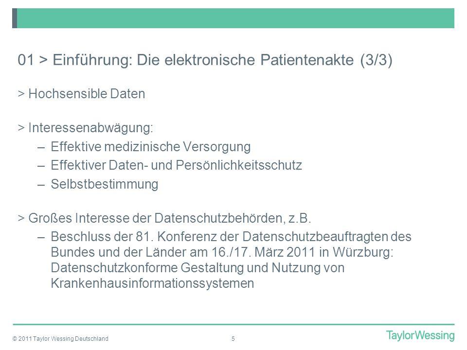 © 2011 Taylor Wessing Deutschland6 02 > Betroffene Daten (Überblick) >Patientendaten –Informationen zur Person –Informationen zum Befund und zur Krankengeschichte –Abrechnungsinformationen >Mitarbeiterdaten –Behandlungsdokumentation (Was, wann, wie, …) >Abrechnungsdaten –Informationen für Krankenkassen, …