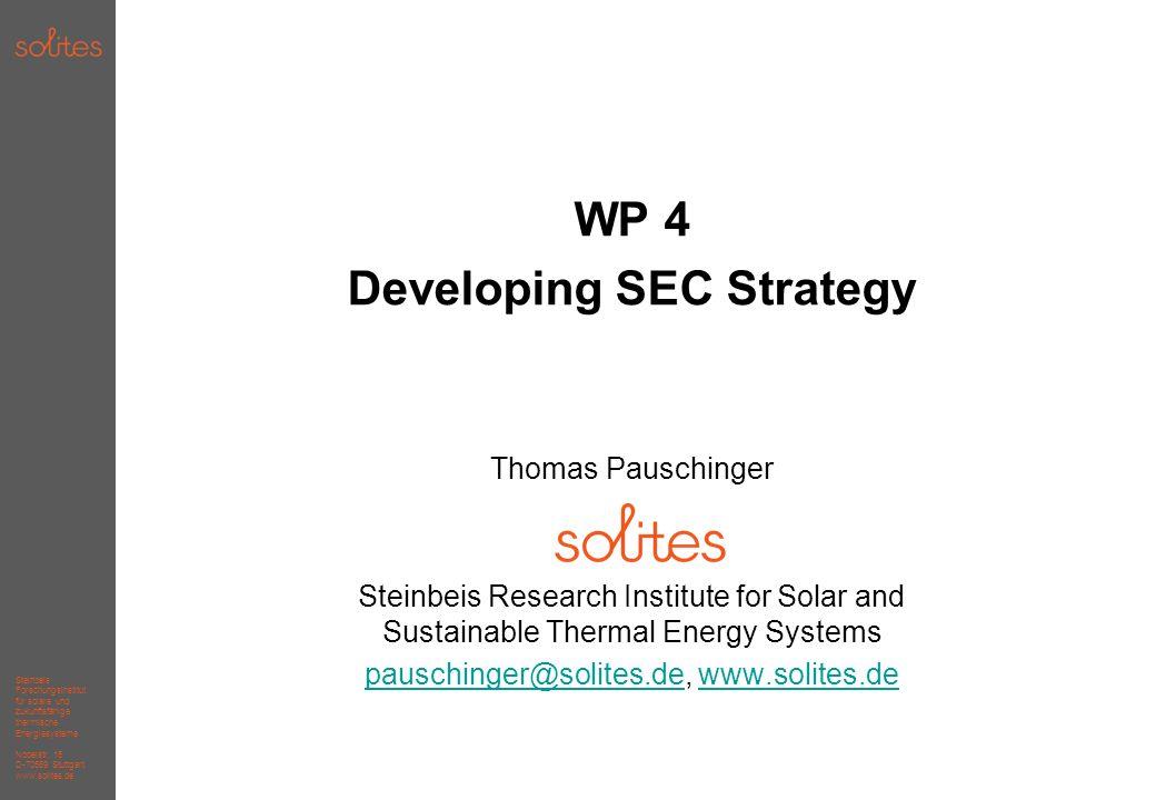 Steinbeis Forschungsinstitut für solare und zukunftsfähige thermische Energiesysteme Nobelstr. 15 D-70569 Stuttgart www.solites.de WP 4 Developing SEC
