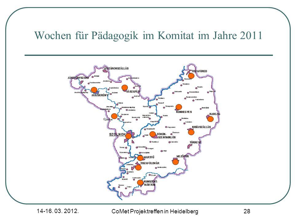 14-16. 03. 2012. CoMet Projektreffen in Heidelberg 28 Wochen für Pädagogik im Komitat im Jahre 2011