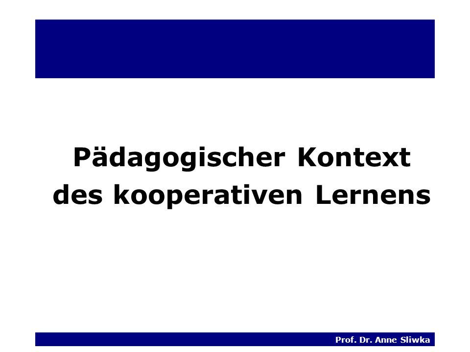 Prof. Dr. Anne Sliwka Pädagogischer Kontext des kooperativen Lernens