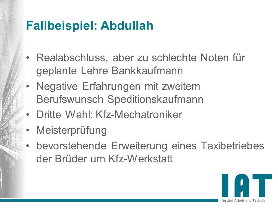 Fallbeispiel: Abdullah Realabschluss, aber zu schlechte Noten für geplante Lehre Bankkaufmann Negative Erfahrungen mit zweitem Berufswunsch Speditions