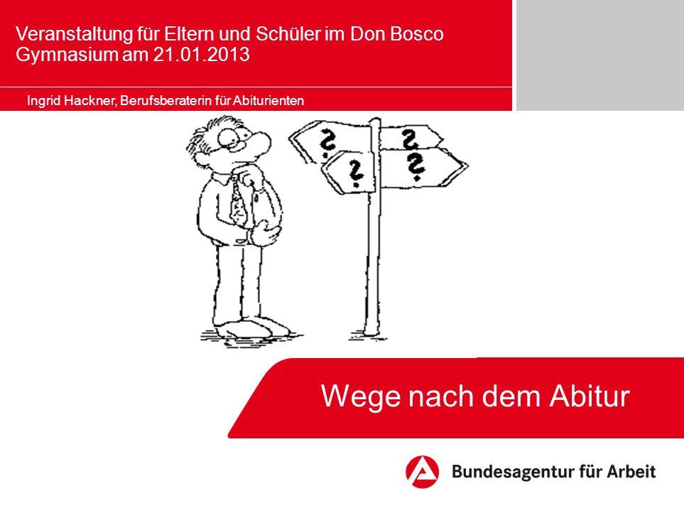 Seite 12 Veranstaltung für Schüler des XY-Gymnasiums Wege nach dem Abitur, 01/2013 © Bundesagentur für Arbeit