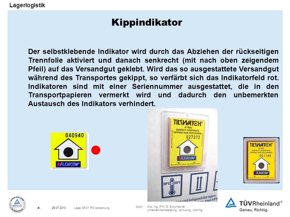 Autor:Dipl. Ing. (FH) G. Schumacher Unternehmensberatung, -schulung, -training 25Lager 06-01 R0 Verpackung25.07.2010 Lagerlogistik Der selbstklebende