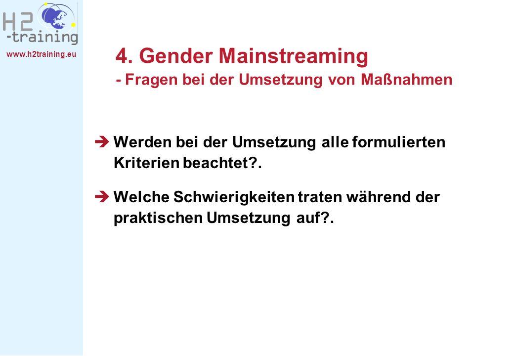 www.h2training.eu 4. Gender Mainstreaming - Fragen bei der Umsetzung von Maßnahmen Werden bei der Umsetzung alle formulierten Kriterien beachtet?. Wel