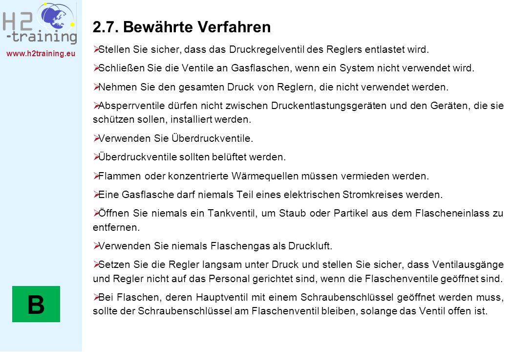 www.h2training.eu 2.7. Bewährte Verfahren Stellen Sie sicher, dass das Druckregelventil des Reglers entlastet wird. Schließen Sie die Ventile an Gasfl