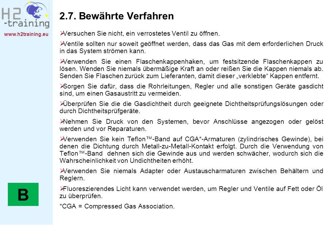 www.h2training.eu 2.7. Bewährte Verfahren Versuchen Sie nicht, ein verrostetes Ventil zu öffnen. Ventile sollten nur soweit geöffnet werden, dass das