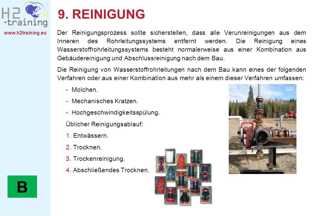 www.h2training.eu 9. REINIGUNG Der Reinigungsprozess sollte sicherstellen, dass alle Verunreinigungen aus dem Inneren des Rohrleitungssystems entfernt