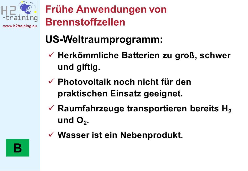 www.h2training.eu Frühe Anwendungen von Brennstoffzellen US- Weltaumprogramm Frühe Anwendungen von Brennstoffzellen US-Weltraumprogramm: Herkömmliche
