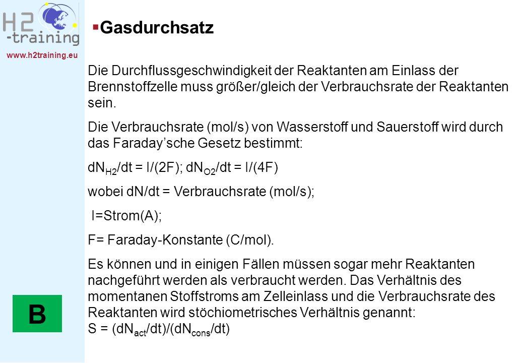 www.h2training.eu Die Durchflussgeschwindigkeit der Reaktanten am Einlass der Brennstoffzelle muss größer/gleich der Verbrauchsrate der Reaktanten sei