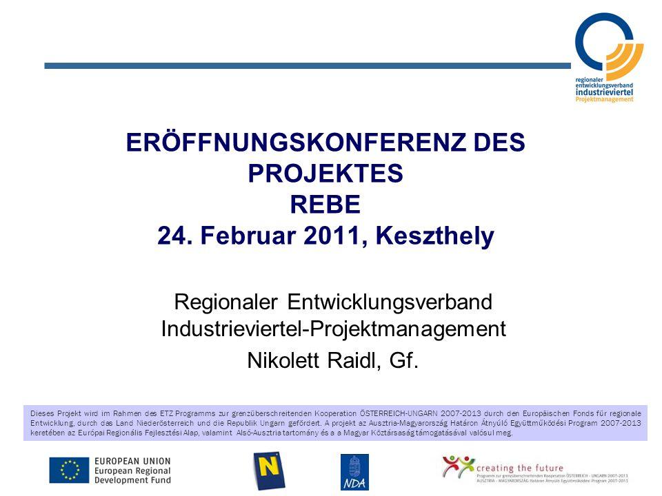 Dieses Projekt wird im Rahmen des ETZ Programms zur grenzüberschreitenden Kooperation ÖSTERREICH-UNGARN 2007-2013 durch den Europäischen Fonds für regionale Entwicklung, durch das Land Niederösterreich und die Republik Ungarn gefördert.