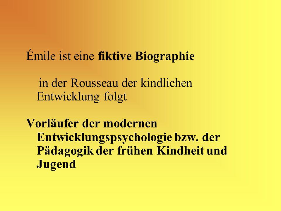 Émile ist eine fiktive Biographie in der Rousseau der kindlichen Entwicklung folgt Vorläufer der modernen Entwicklungspsychologie bzw.