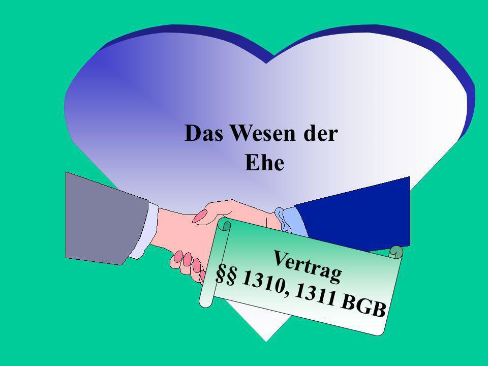 Das Wesen der Ehe Vertrag §§ 1310, 1311 BGB