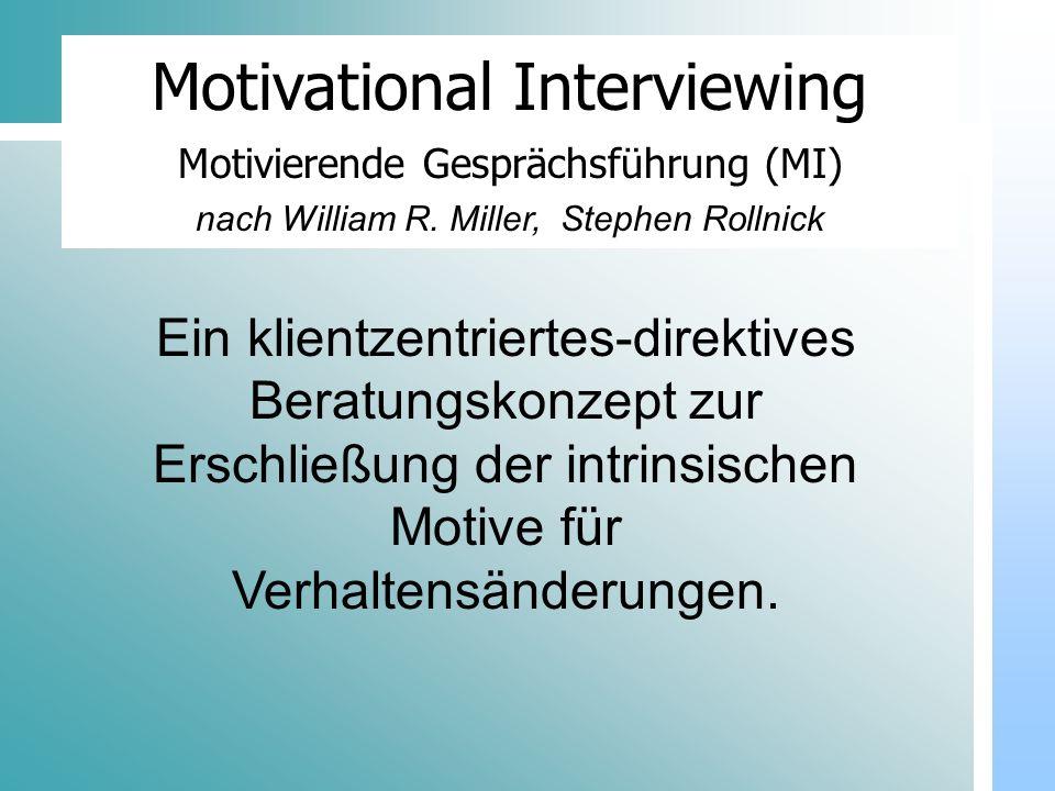 Dr. Udo Gnasa Motivational Interviewing Motivierende Gesprächsführung (MI) nach William R. Miller, Stephen Rollnick Ein klientzentriertes-direktives B