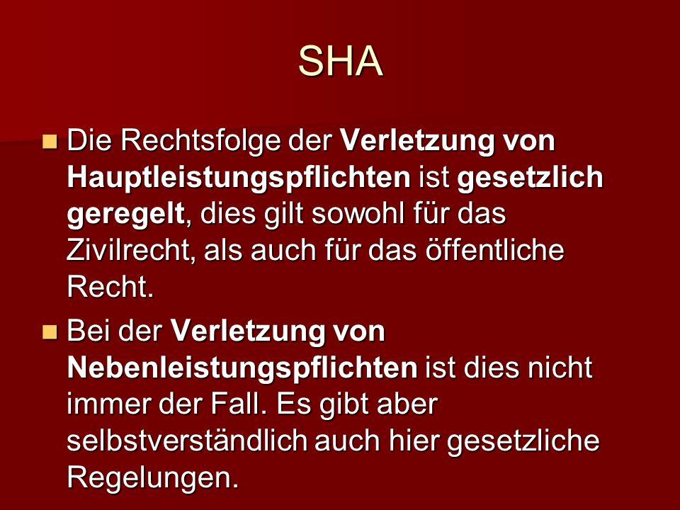 SHA Die Rechtsfolge der Verletzung von Hauptleistungspflichten ist gesetzlich geregelt, dies gilt sowohl für das Zivilrecht, als auch für das öffentliche Recht.
