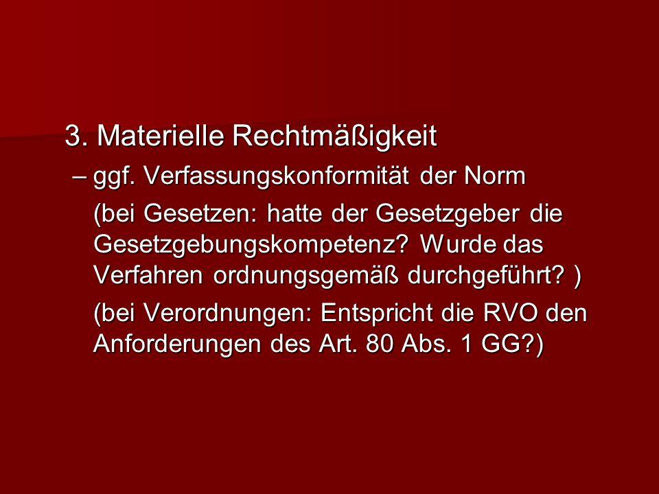 3.Materielle Rechtmäßigkeit – ggf.