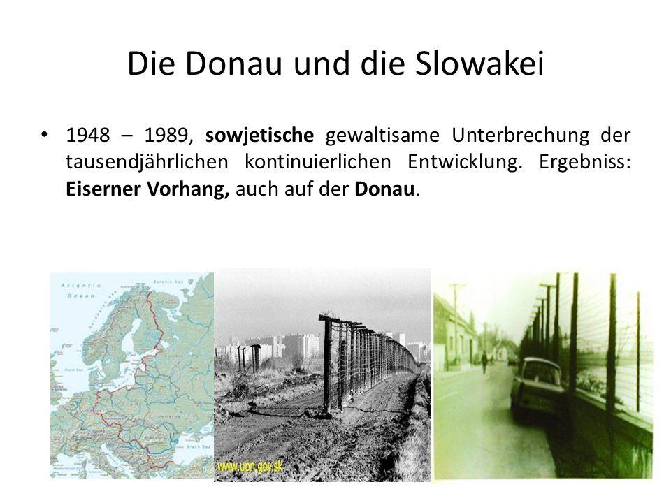 Die Donau und die Slowakei 1948 – 1989, sowjetische gewaltisame Unterbrechung der tausendjährlichen kontinuierlichen Entwicklung. Ergebniss: Eiserner