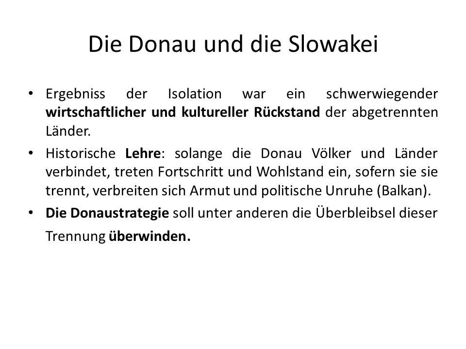 Die Donau und die Slowakei Ergebniss der Isolation war ein schwerwiegender wirtschaftlicher und kultureller Rückstand der abgetrennten Länder. Histori
