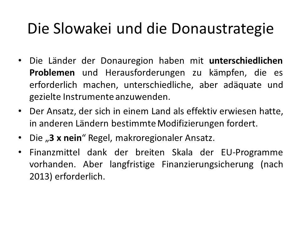 Die Slowakei und die Donaustrategie Die Länder der Donauregion haben mit unterschiedlichen Problemen und Herausforderungen zu kämpfen, die es erforder